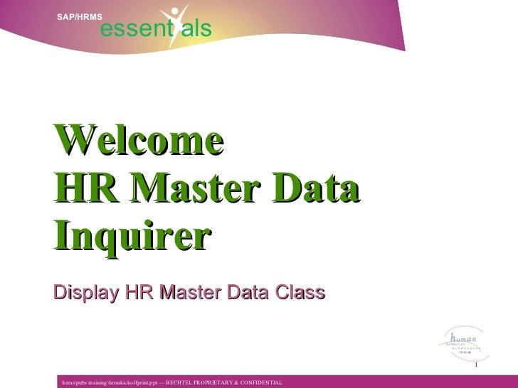 Welcome  HR Master Data Inquirer    Display HR Master Data Class
