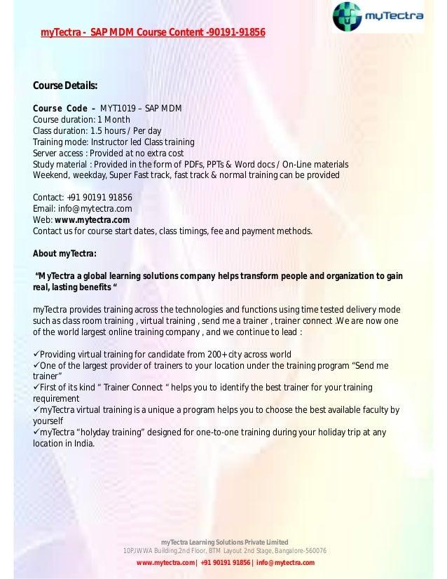 myTectra - SAP MDM Course Content -90191-91856  Course Details: Course Code – MYT1019 – SAP MDM Course duration: 1 Month C...