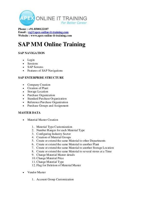 Phone : +91-8500122107 Email : raj@apex-online-it-training.com Website : www.apex-online-it-training.com  SAP MM Online Tr...