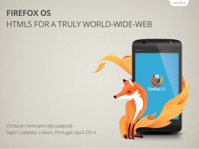 Firefox OS - HTML5 for a truly world-wide-web