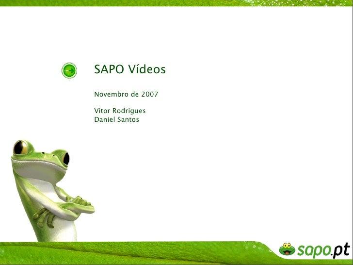 SAPO Vídeos Novembro de 2007  Vítor Rodrigues Daniel Santos