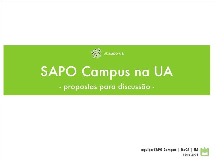 SAPO Campus na UA   - propostas para discussão -                               equipa SAPO Campus | DeCA | UA             ...