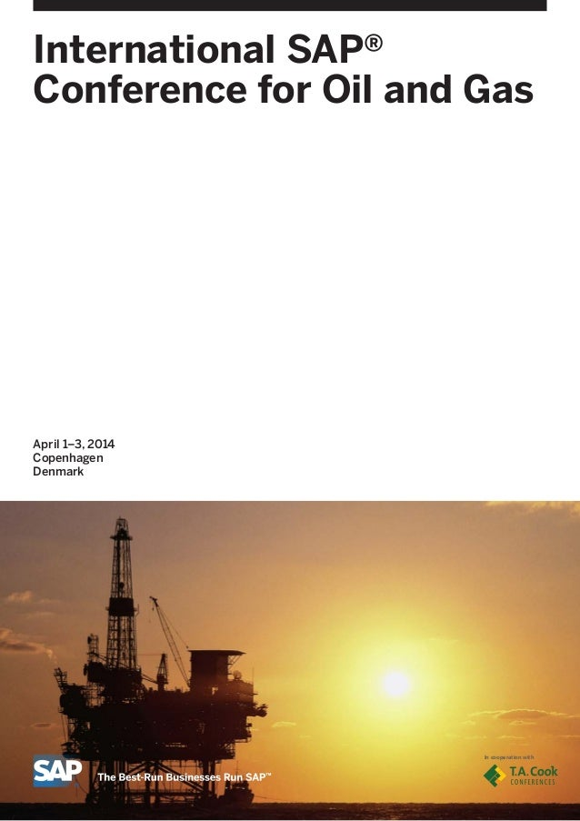 International SAP® Conference for Oil and Gas  April 1–3, 2014 Copenhagen Denmark  In cooperation with