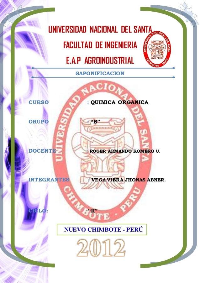 UNIVERSIDAD NACIONAL DEL SANTA          FACULTAD DE INGENIERIA          E.A.P AGROINDUSTRIAL              SAPONIFICACIONCU...