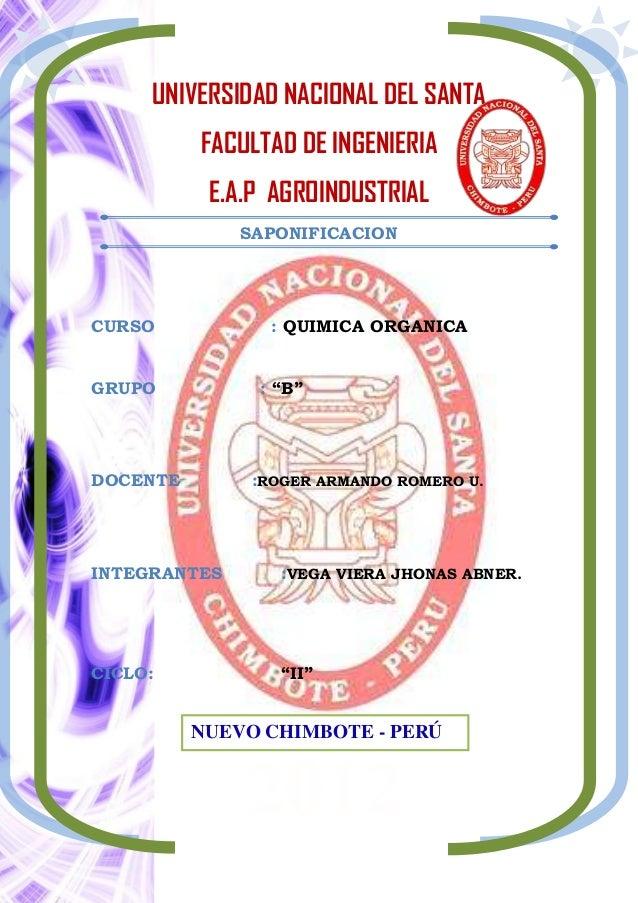 UNIVERSIDAD NACIONAL DEL SANTA          FACULTAD DE INGENIERIA           E.A.P AGROINDUSTRIAL              SAPONIFICACIONC...