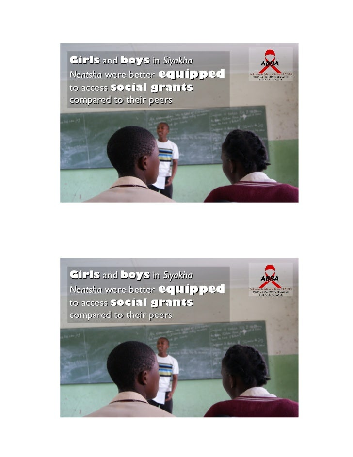 Girls and boys in SiyakhaNentsha were better equippedto access social grantscompared to their peersGirls and boys in Siyak...