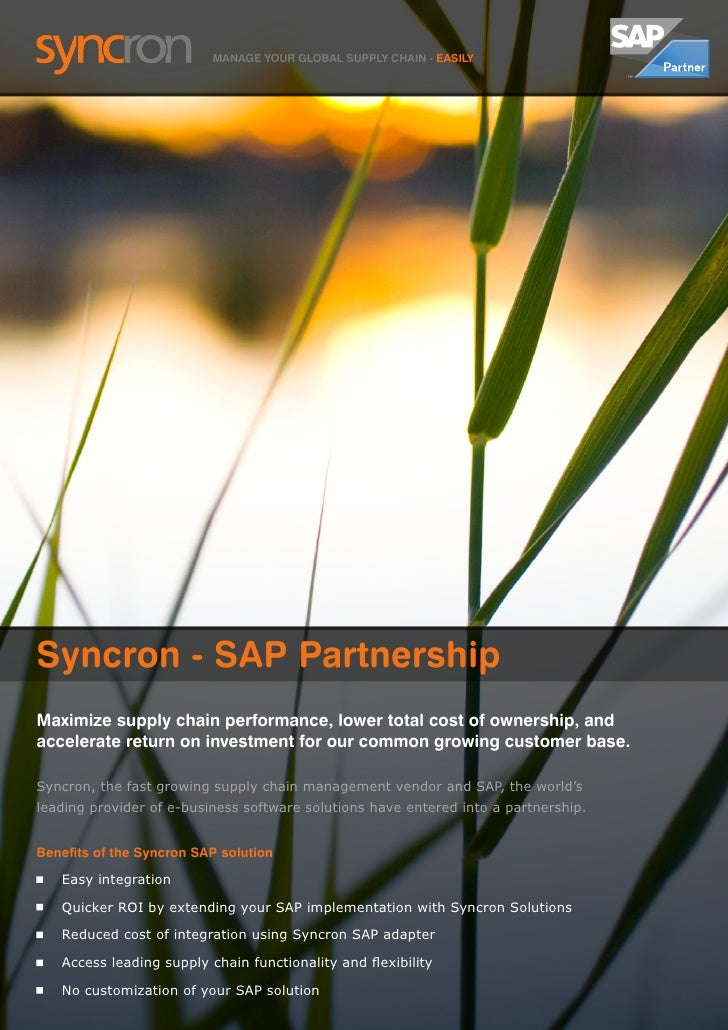 MANAGE YOUR GLOBAL SUPPLY CHAIN - EASILY     Syncron - SAP Partnership Maximize supply chain performance, lower total cost...