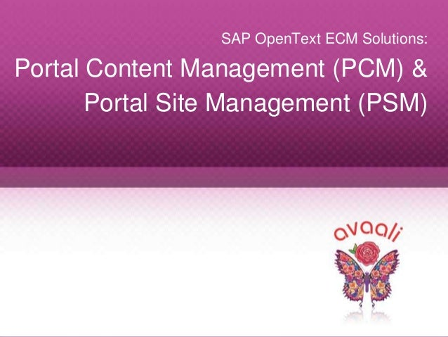 Copyright © 2013 Avaali. All Rights Reserved. 1 SAP OpenText ECM Solutions: Portal Content Management (PCM) & Portal Site ...