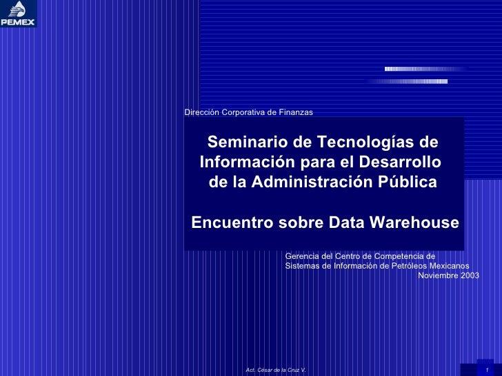 Act. César de la Cruz V. Seminario de Tecnologías de Información para el Desarrollo  de la Administración Pública Encuentr...