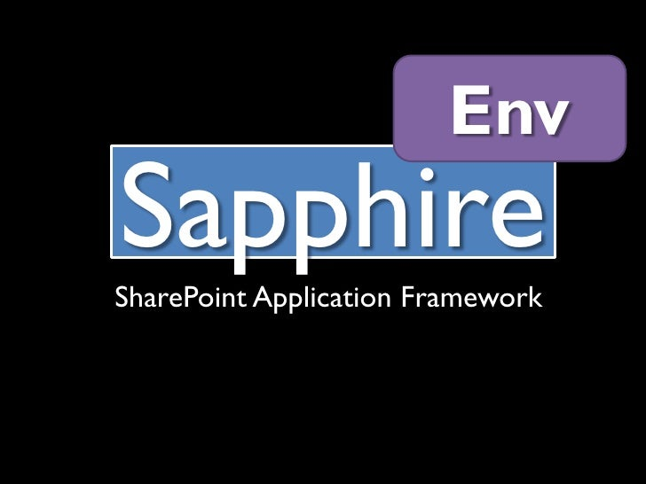 Env Sapphire SharePoint Application Framework