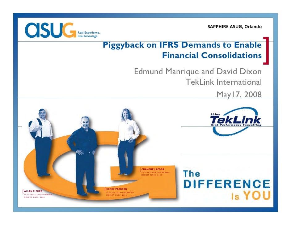 SAPPHIREASUG,Orlando                               Piggyback on IFRS Demands to Enable                                  ...