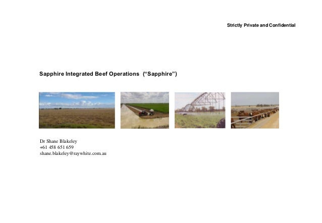 """Strictly Private and Confidential Sapphire Integrated Beef Operations (""""Sapphire"""") Dr Shane Blakeley +61 458 651 659 shane..."""