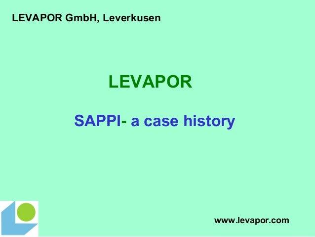 LEVAPOR SAPPI- a case history LEVAPOR GmbH, Leverkusen www.levapor.com