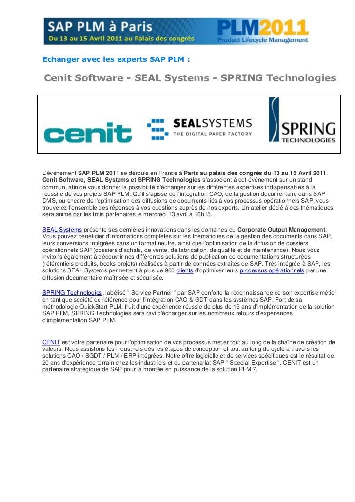 Echanger avec les experts SAP PLM :Cenit Software - SEAL Systems - SPRING TechnologiesLévénement SAP PLM 2011 se déroule e...