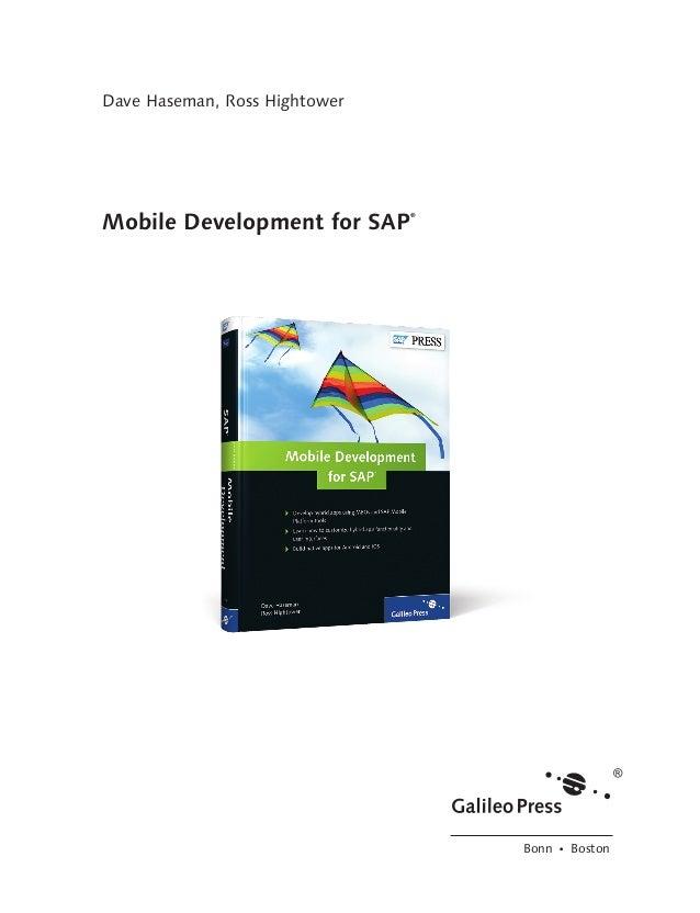 Dave Haseman, Ross HightowerMobile Development for SAP®Bonn Ⴇ Boston448_Book.indb 3 4/5/13 12:37 PM