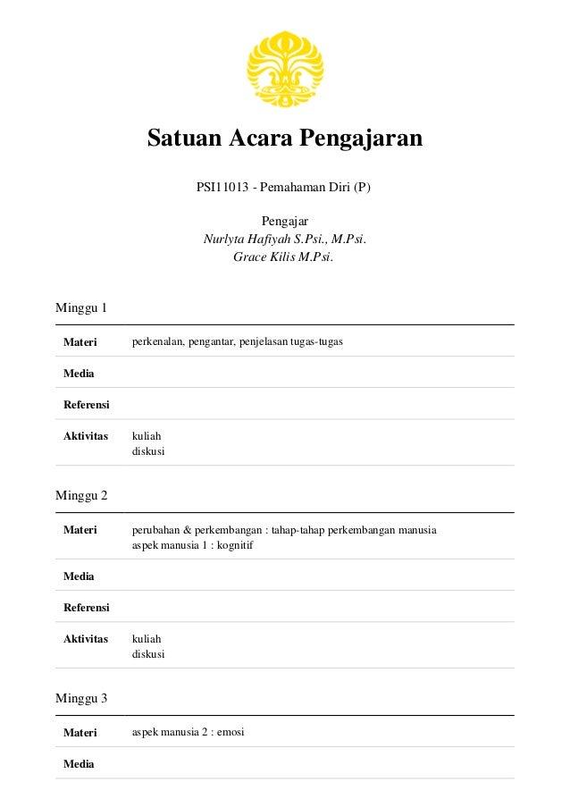 Satuan Acara Pengajaran PSI11013 - Pemahaman Diri (P) Pengajar Nurlyta Hafiyah S.Psi., M.Psi. Grace Kilis M.Psi. Minggu 1 ...