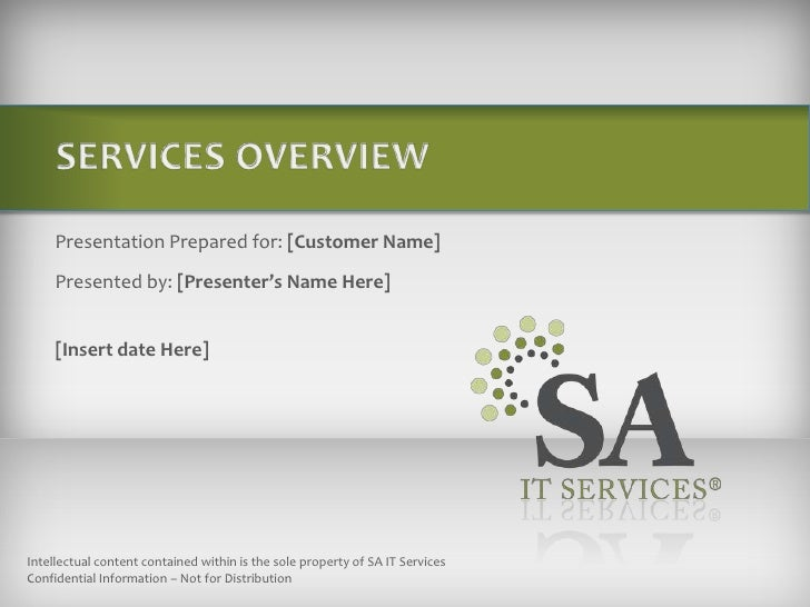 SERVICES OVERVIEW<br />Presentation Prepared for: [Customer Name]<br />Presented by: [Presenter's Name Here]<br />[Insert ...
