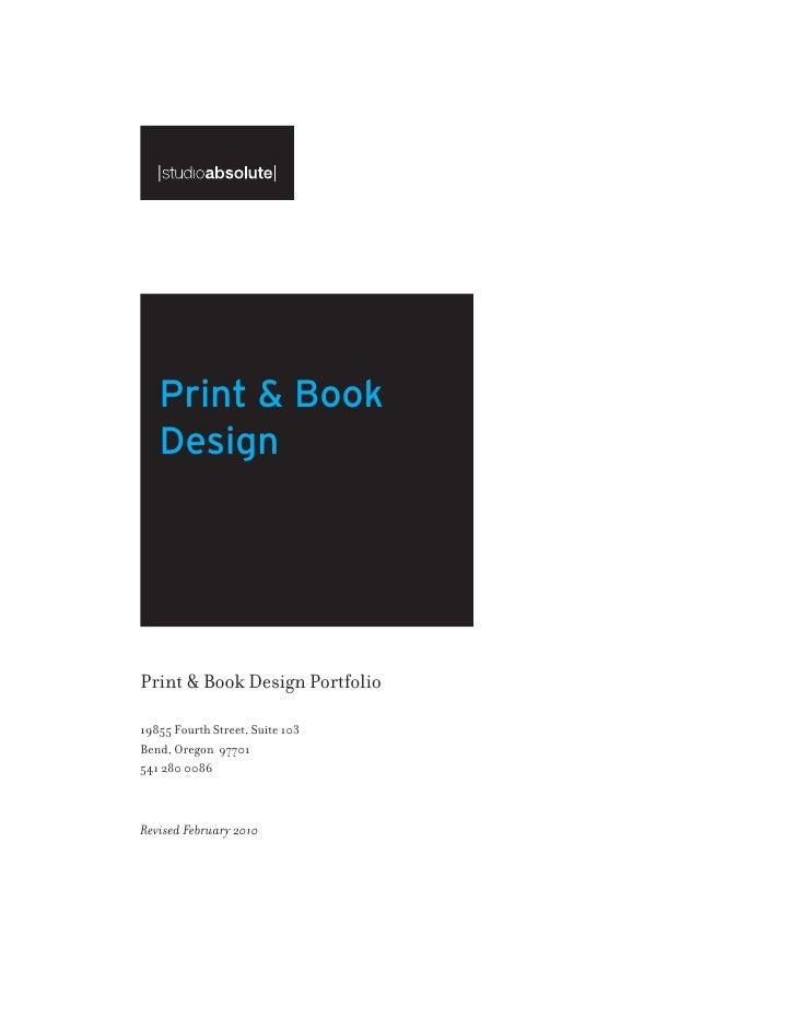 Print & Book    Design     Print & Book Design Portfolio  19855 Fourth Street, Suite 103 Bend, Oregon 97701 541 280 0086  ...