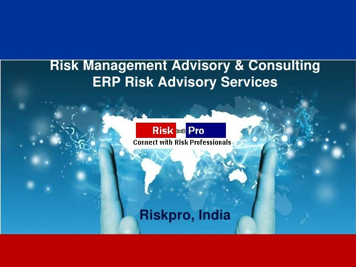 Risk Management Advisory & Consulting      ERP Risk Advisory Services            Riskpro, India                   1