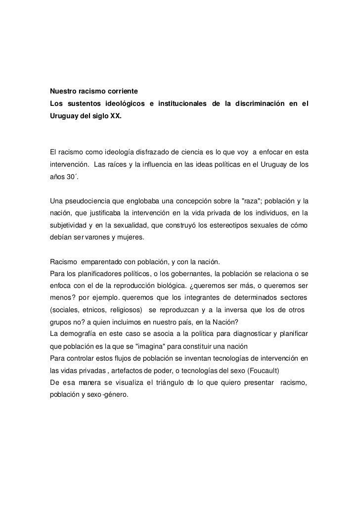 Nuestro racismo corrienteLos sustentos ideológicos e institucionales de la discriminación en elUruguay del siglo XX.El rac...