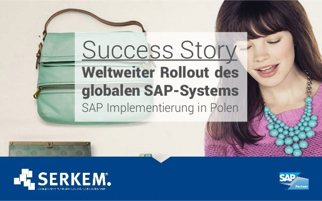 Weltweiter Rollout des globalen SAP-Systems Success Story SAP Implementierung in Polen
