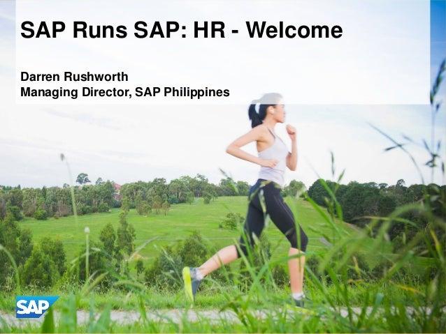 SAP Runs SAP: HR - Welcome Darren Rushworth Managing Director, SAP Philippines