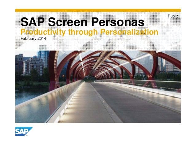 SAP Screen Personas Productivity through Personalization February 2014  Public