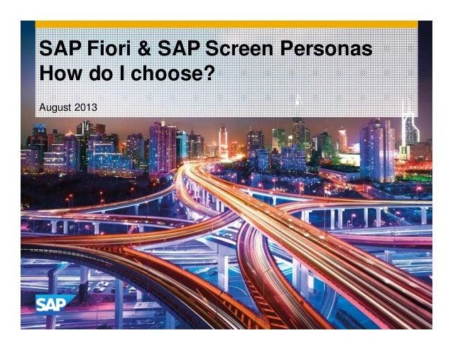 SAP Fiori & SAP Screen Personas How do I choose? August 2013