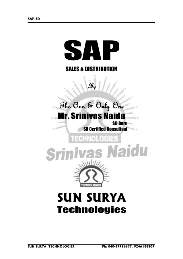SAP-SD SUN SURYA TECHNOLOGIES Ph: 040-69996677, 9246188809 SAPSALES & DISTRIBUTION ByByByBy The One & Only OneThe One & On...