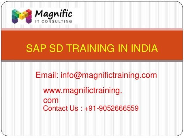 Sap sd online training mumbai@www.magnifictraining.com
