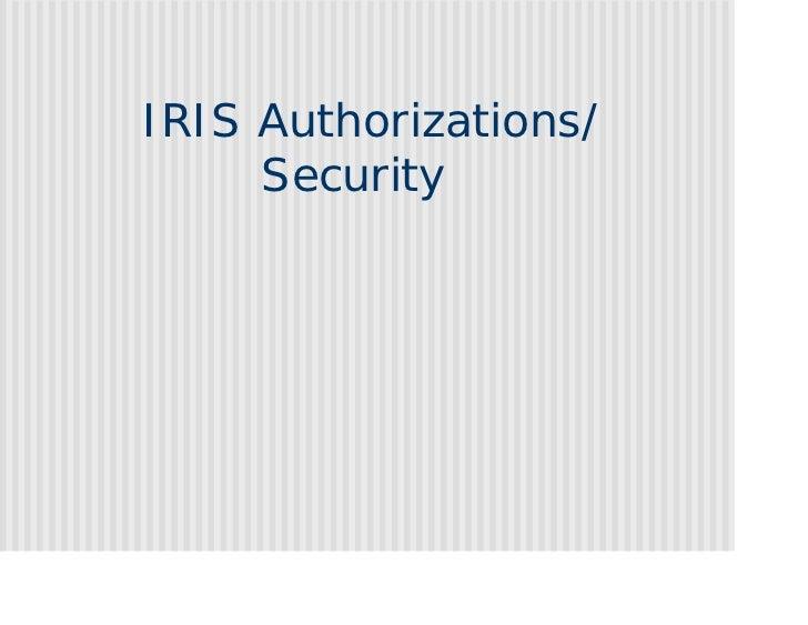 IRIS Authorizations/     Security
