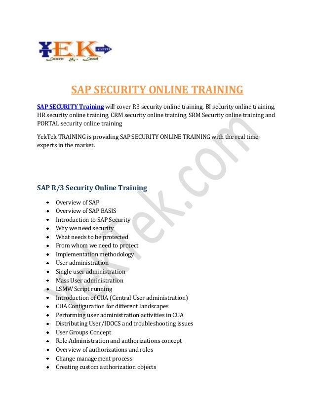 SAP SECURITY ONLINE TRAINING SAP SECURITY Training will cover R3 security online training, BI security online training, HR...