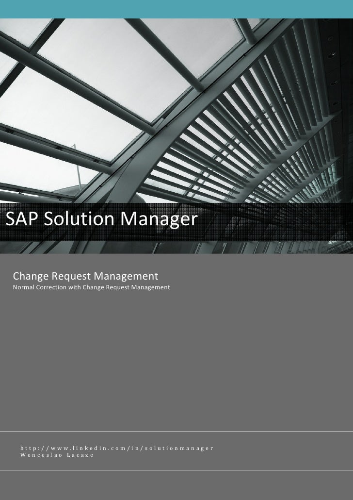 SAP Solution Manager  Change Request Management Normal Correction with Change Request Management       http://www.linkedin...