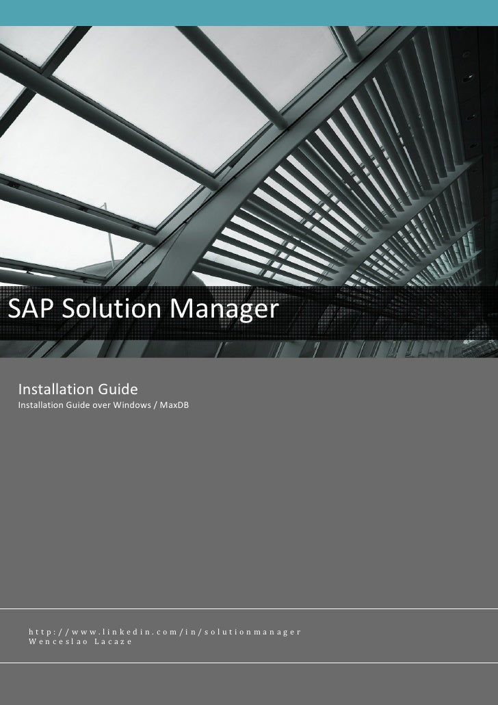 SAP Solution Manager  Installation Guide Installation Guide over Windows / MaxDB       http://www.linkedin.com/in/solution...