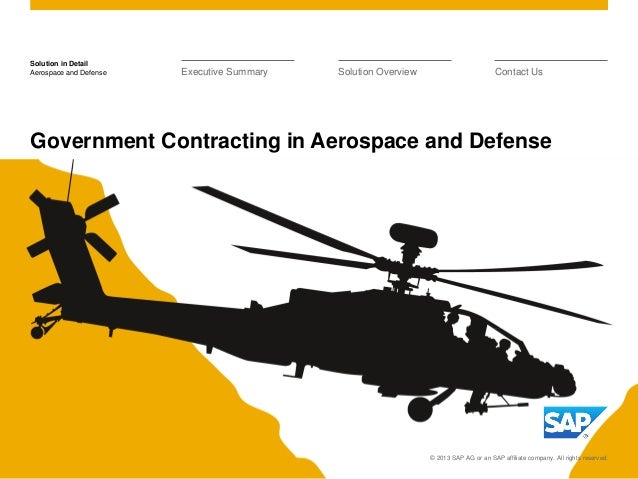 Solution in Detail © 2013 SAP AG or an SAP affiliate company. All rights reserved. Aerospace and Defense Government Contra...