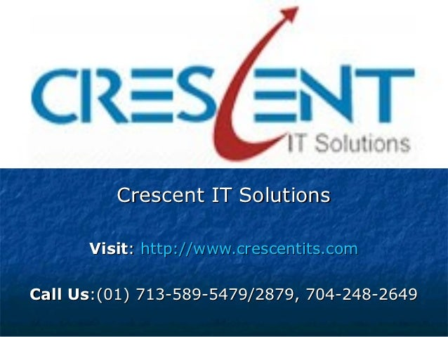 Crescent IT Solutions      Visit: http://www.crescentits.comCall Us:(01) 713-589-5479/2879, 704-248-2649