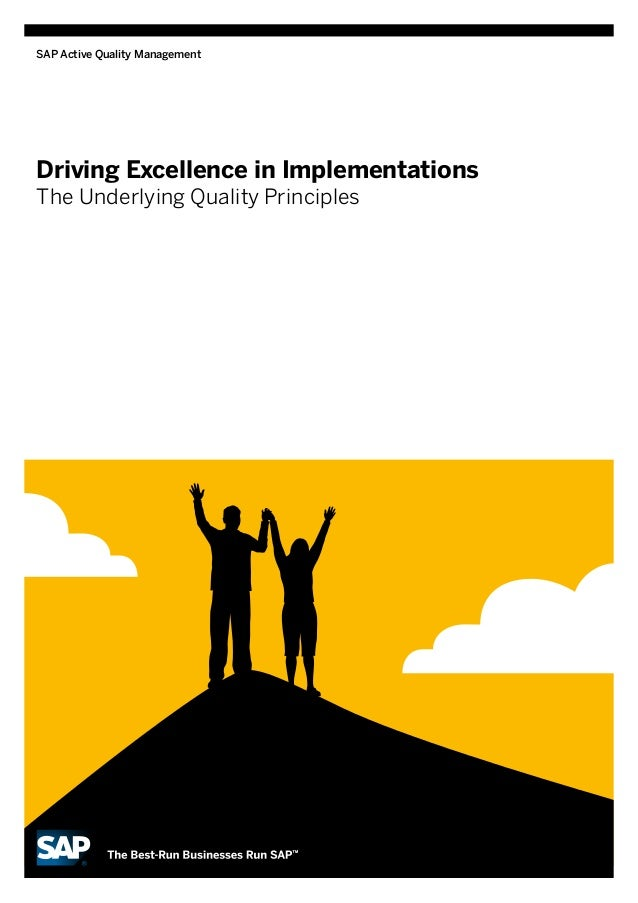 SAP Active Quality ManagementDriving Excellence in ImplementationsThe Underlying Quality Principles