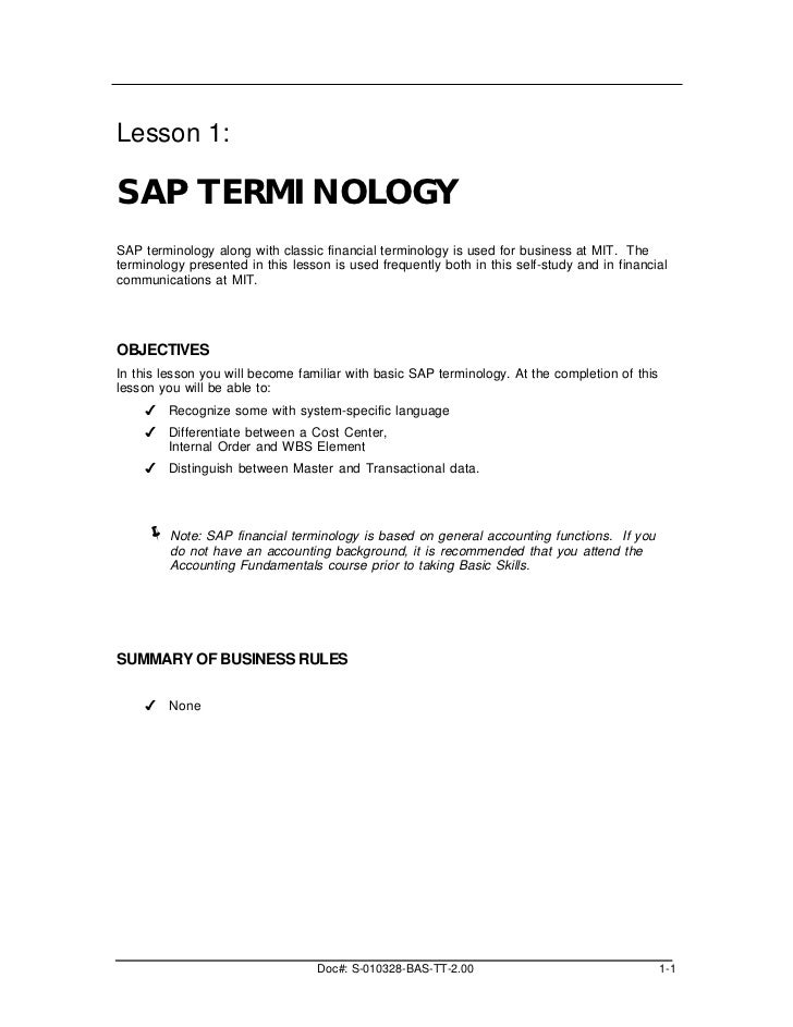 Lesson 1:SAP TERMINOLOGYSAP terminology along with classic financial terminology is used for business at MIT. Theterminolo...