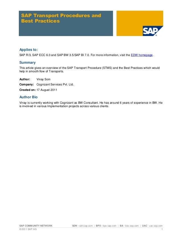 SAP Transport Procedures and Best PracticesApplies to:SAP R/3, SAP ECC 6.0 and SAP BW 3.5/SAP BI 7.0. For more information...
