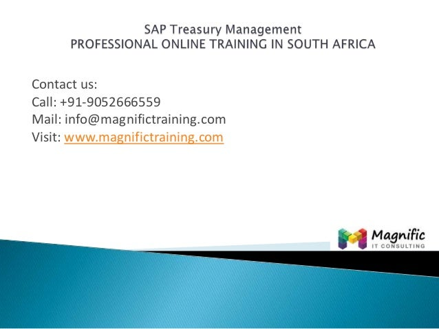 Sap treasury management professional online training in south africa@www.magnifictraining.com