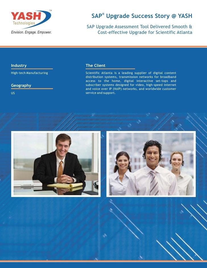 TM                                  SAP® Upgrade Success Story @ YASH                               SAP Upgrade Assessment...