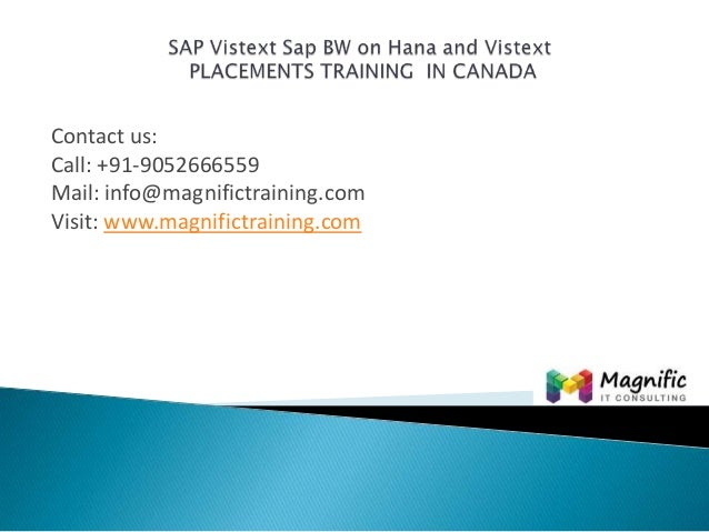 Sap vistext sap bw on hana and vistext placements training  in canada@magnifictraining.com