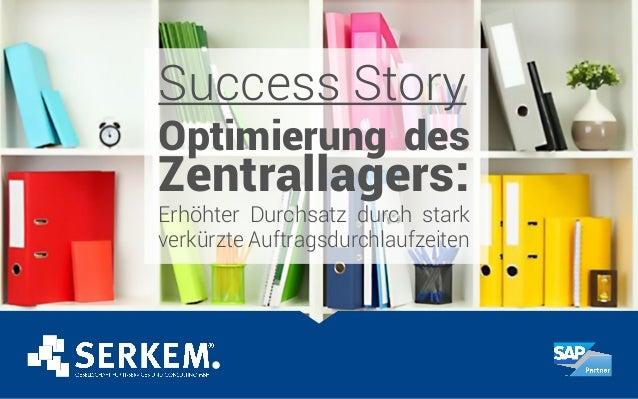 Success Story Optimierung des Zentrallagers: Erhöhter Durchsatz durch stark verkürzte Auftragsdurchlaufzeiten