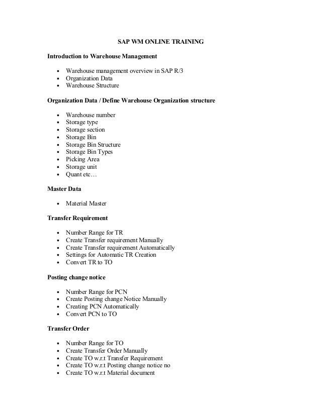 SAP WM ONLINE TRAININGIntroduction to Warehouse Management• Warehouse management overview in SAP R/3• Organization Data• W...