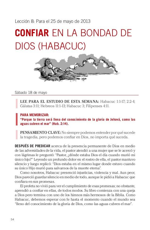 54Lección 8: Para el 25 de mayo de 2013CONFIAR EN LA BONDAD DEDIOS (HABACUC)Sábado 18 de mayoLEE PARA EL ESTUDIO DE ESTA S...