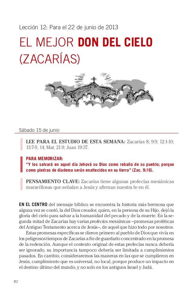 82Lección 12: Para el 22 de junio de 2013EL MEJOR DON DEL CIELO(ZACARÍAS)Sábado 15 de junioLEE PARA EL ESTUDIO DE ESTA SEM...