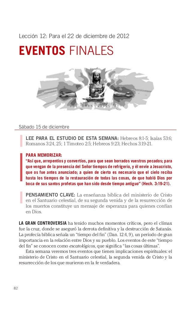 Lección 12: Para el 22 de diciembre de 2012     EVENTOS FINALES     Sábado 15 de diciembre        LEE PARA EL ESTUDIO DE E...