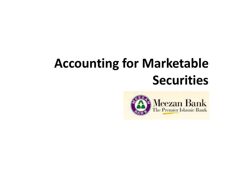 Accounting for Marketable                Securities