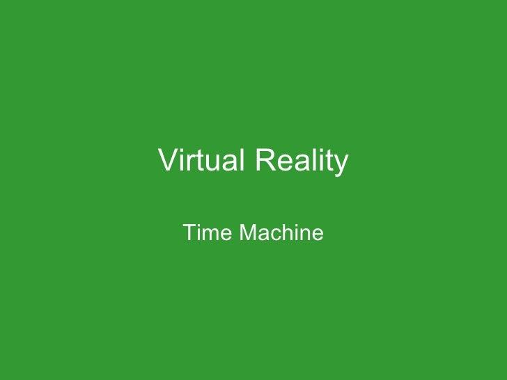 Virtual Reality Time Machine