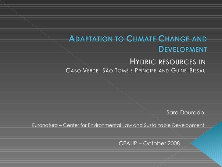 Sara Dourado Euronatura – Center for Environmental Law and Sustainable Development CEAUP – October 2008